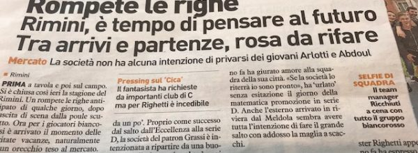"""I titoli dei giornali. Resto del Carlino: """"Rompete le righe. Rimini è tempo di pensare al futuro. Tra arrivi e partenze rosa da rifare."""""""