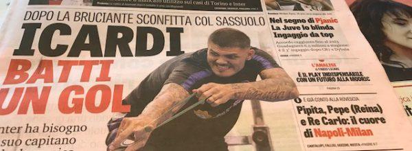 """Titoli dei giornali. Gazzetta dello Sport: """"Icardi Batti un gol . """""""