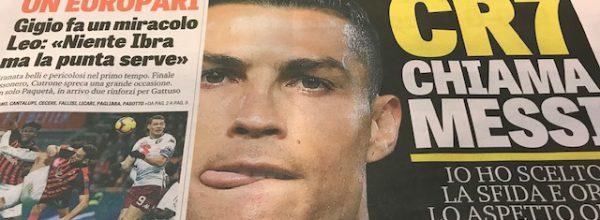 """Titoli dei giornali. Gazzetta dello Sport: """" CR7 chiama Messi.."""""""