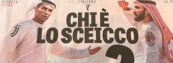 """Titoli dei giornali. Gazzetta dello Sport: """"Chi è lo sceicco?."""""""