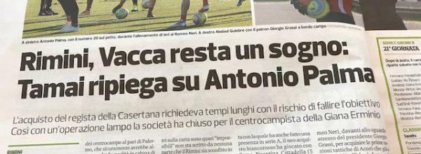"""Titoli dei giornali.Corriere Romagna: """"Rimini, Vacca resta un sogno: Tamai ripiega su Antonio Palma ."""""""